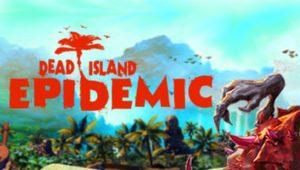 Dead Island: Epidemic